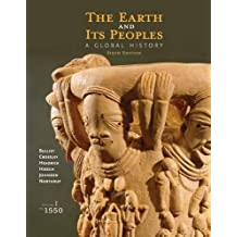 The Earth and Its Peoples: A Global History, Volume I: To 1550