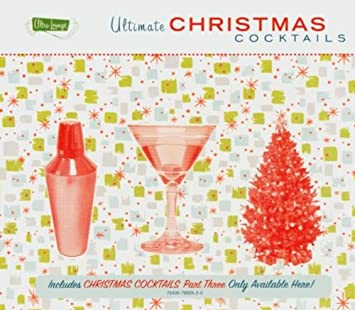 Ultra Lounge - Ultimate Christmas Cocktails - Amazon com Music