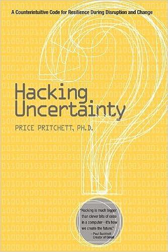 Hacking uncertainty a counterintuitive code for resilience during hacking uncertainty a counterintuitive code for resilience during disruption and change price pritchett 9780944002490 amazon books fandeluxe Gallery