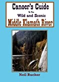 Canoer's Guide to the Wild and Scenic Middle Klamath River