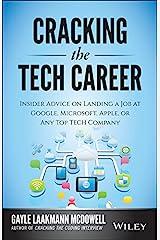 Cracking the Tech Career: Insider Advice on Landing a Job at Google, Microsoft, Apple, or any Top Tech Company (English Edition) Edición Kindle