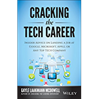 Cracking the Tech Career: Insider Advice on Landing a Job at Google, Microsoft, Apple, or any Top Tech Company (English Edition)