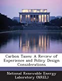 img - for Carbon Taxes: A Review of Experience and Policy Design Considerations book / textbook / text book