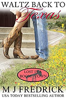 Waltz Back to Texas (Lost in a Boom Town Book 1) by [Fredrick, MJ]