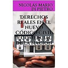 Derechos reales en el nuevo Código Civil y Comercial de la Nación (Spanish Edition)