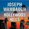Hollywood Hills: A Novel Audiobook by Joseph Wambaugh Narrated by Christian Rummel