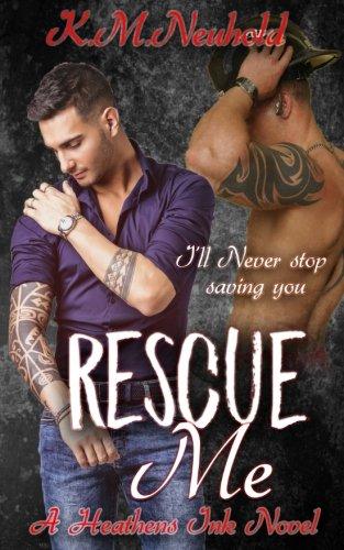 Rescue Me (Heathens Ink) (Volume 1)