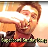 super bowl sunday - Superbowl Sunday Song