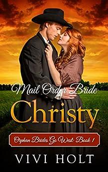 Mail Order Bride: Christy (Orphan Brides Go West Book 1) by [Holt, Vivi]