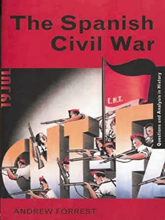 an analysis of spanish civil war 4 the spanish civil war marxism and socialism this was the belief based on the writings of the german theorist karl marx (1818–83) that all human history was the history of class struggle the workers were bound to take over and dominate the state, and their rule would bring true.