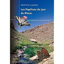 Les Papillons de jour du Maroc: Guide d'identification et de bio-indication (Collection Parthénope)