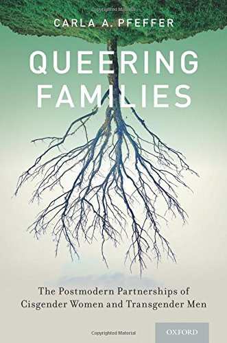 Pdf Social Sciences Queering Families: The Postmodern Partnerships of Cisgender Women and Transgender Men (Sexuality, Identity, and Society)