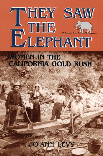 Amazon they saw the elephant women in the california gold rush they saw the elephant women in the california gold rush by levy joann fandeluxe Image collections