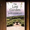 The Lost Garden Audiobook by Kate Kerrigan Narrated by Grainne Gillis