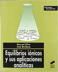 Equilibrios iónicos y sus aplicaciones analíticas: 8