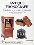 Antique Phonograph Gadgets, Gizmos, and Gimmicks (Schiffer Book for Collectors)