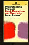 Light, Magnetism and Electricity, Isaac Asimov, 0451626354