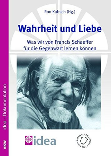 Wahrheit und Liebe: Was wir von Francis Schaeffer für die Gegenwart lernen können. idea-Dokumentation 3/2007 (Jahrbuch des Martin Bucer Seminars)