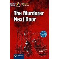 The Murderer Next Door: Lernkrimi Kurzkrimi Englisch A1 (Lernkrimi Kurzkrimis)