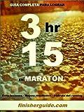 Guía completa para bajar de 3h15 en Maratón (Planes de entrenamiento para Maratón de finisherguide)