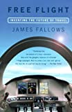 img - for Free Flight: Inventing the Future of Travel by James Fallows (2002-09-03) book / textbook / text book