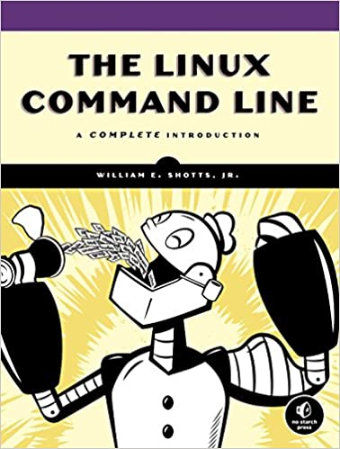 The Linux Command Line: A Complete Introduction: William E  Jr