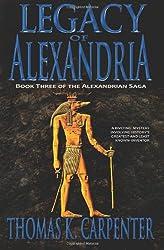 Legacy of Alexandria (Alexandrian Saga #3)