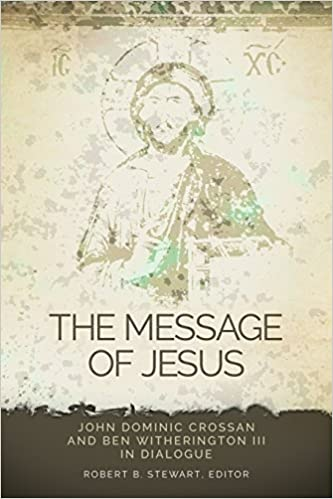 Book The Message of Jesus: John Dominic Crossan and Ben Witherington III in Dialogue