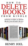 HOW TO DELETE BOOKS FROM KINDLE: Solution on How to Delete Books from Kindle Device