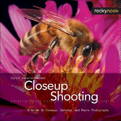 Download Closeup Shooting: A Guide to Closeup, Tabletop and Macro Photography pdf