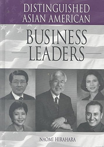 [Distinguished Asian American Business Leaders] (By: Naomi Hirahara) [published: March, 2003]