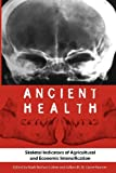 Ancient Health : Skeletal Indicators of Agricultural and Economic Intensification, , 0813044030