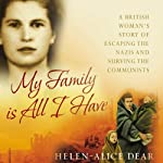 My Family Is All I Have | Helen-Alice Dear