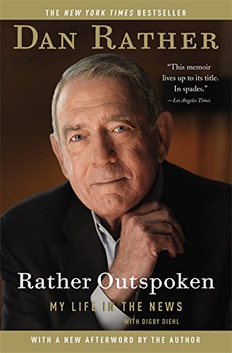 Book cover from Rather Outspoken: My Life in the News by Dan Rather