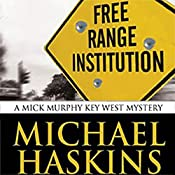 Free Range Institution: A Mick Murphy Key West Mystery | Michael Haskins