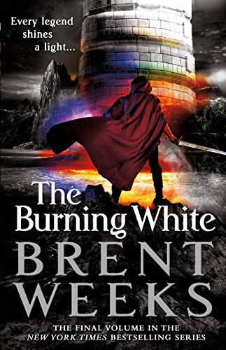 The Burning White (Lightbringer Book 5) by [Weeks, Brent]