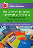 The Common European Framework of Reference : The Globalisation of Language Education Policy, , 1847697291