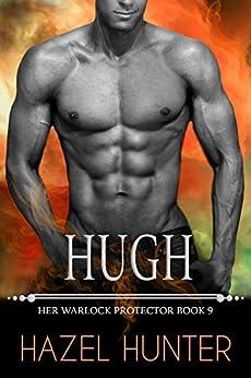 Hugh (Book 9 of Her Warlock Protector): A Steamy Paranormal Romance by [Hunter, Hazel]