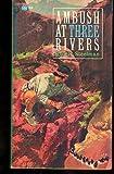 img - for Ambush at Three Rivers book / textbook / text book