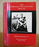The Hawaiian Revolution, 1893-94, William A. Russ, 0945636431
