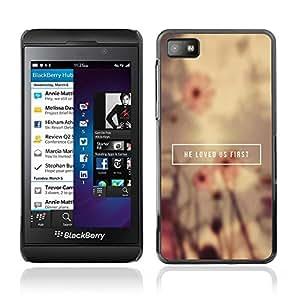 Be Good Phone Accessory // Dura Cáscara cubierta Protectora Caso Carcasa Funda de Protección para Blackberry Z10 // BIBLE He Loved Us First