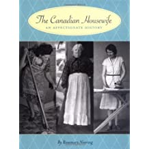 The Canadian Housewife: An Affectionate History