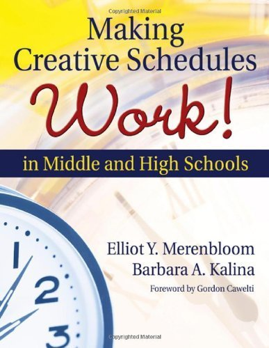 Making Creative Schedules Work in Middle and High Schools by Elliot Y. Merenbloom (2006-11-16)