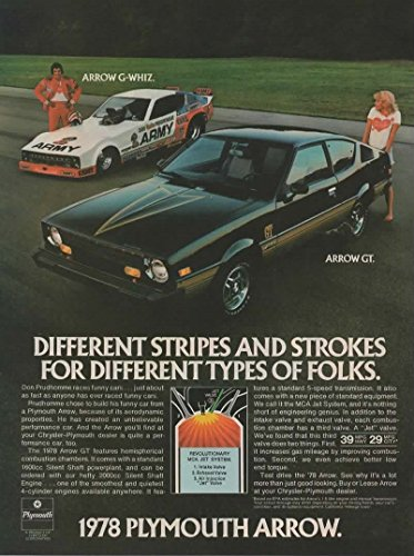 - Magazine Print Ad: 1978 Plymouth Arrow GT, Don Prudhomme and and G-Whiz racer, Different Stripes and Strokes for Different Types of Folks''