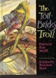 The Toll-Bridge Troll, Patricia Rae Wolff, 0152010335