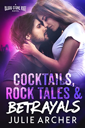 Cocktails, Rock Tales & Betrayals (The Blood Stone Riot Series Book 1) ()