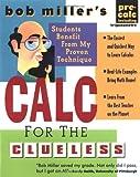 Bob Miller's Calc for the Clueless: Precalc