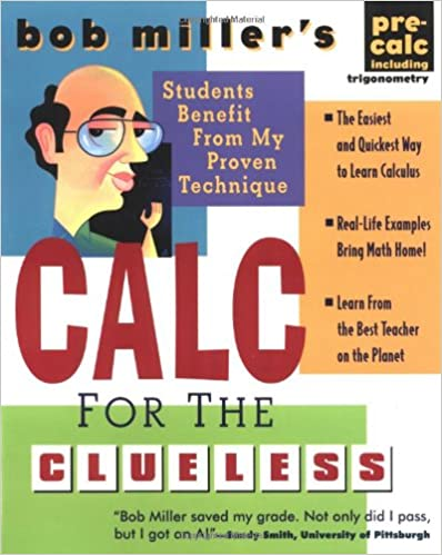 Bob Miller's Calc for the Clueless: Precalc
