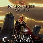 Amber and Blood: Dragonlance: Dark Disciple, Book 3 | Margaret Weis