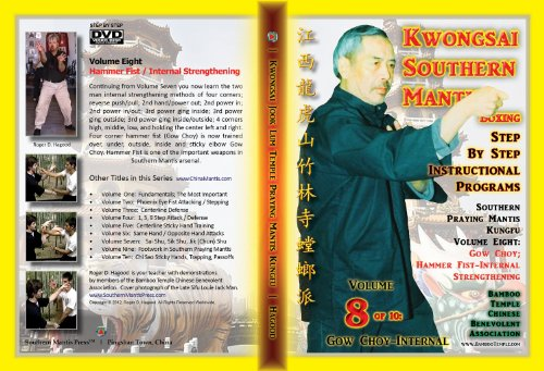 Southern Praying Mantis Kung Fu Volume Eight:  Gow Choy; Hammer Fist / Internal Strengthening